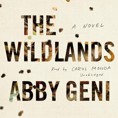 The Wildlands: A Novel Audiobook, by Abby Geni