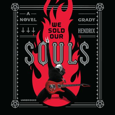 We Sold Our Souls Audiobook, by Grady Hendrix