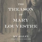 The Treason of Mary Louvestre Audiobook, by My Haley