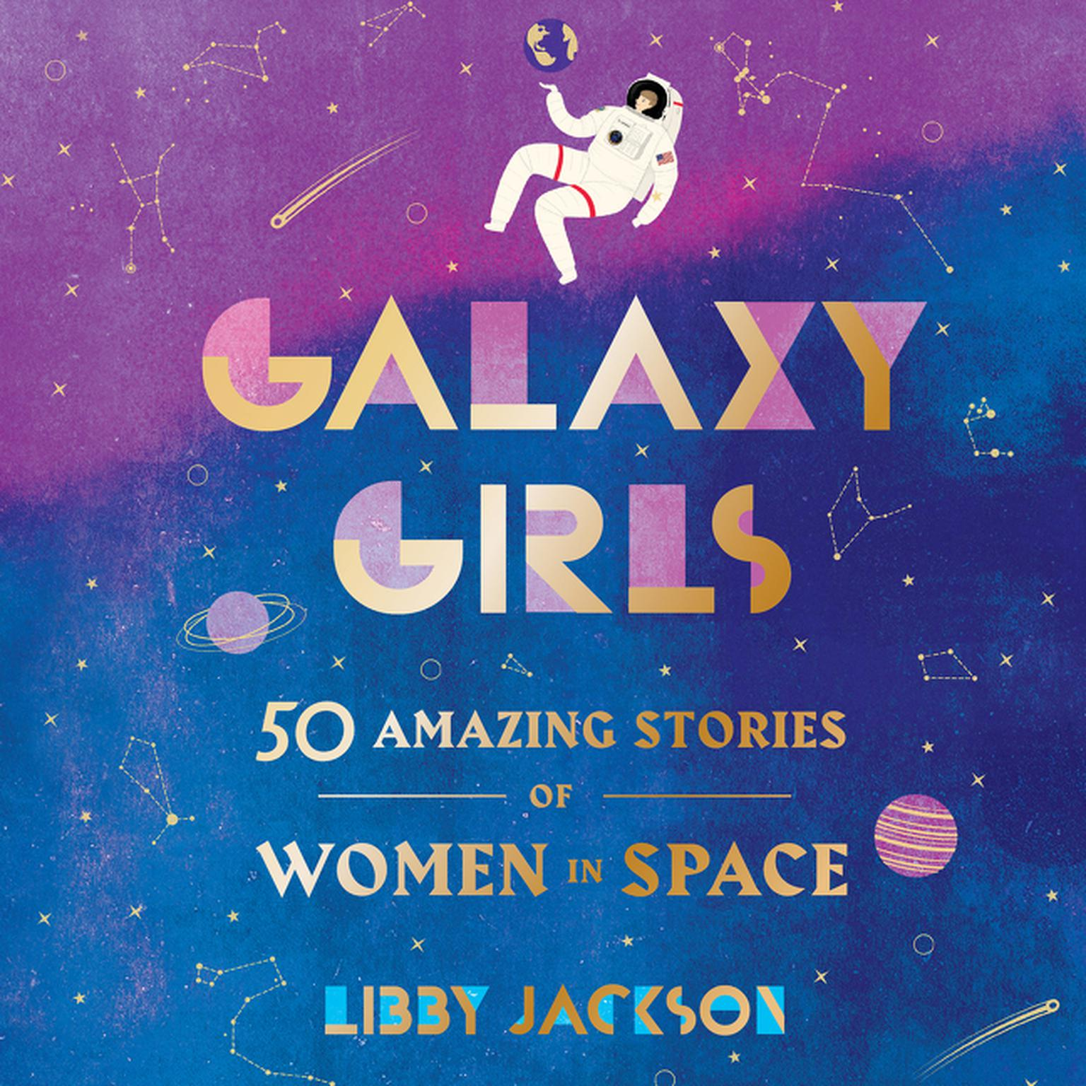 Printable Galaxy Girls: 50 Amazing Stories of Women in Space Audiobook Cover Art