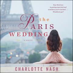 The Paris Wedding: A Novel Audiobook, by Charlotte Nash