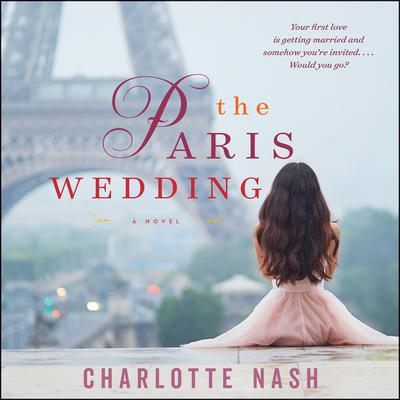 The Paris Wedding: A Novel Audiobook, by Charlotte Nash