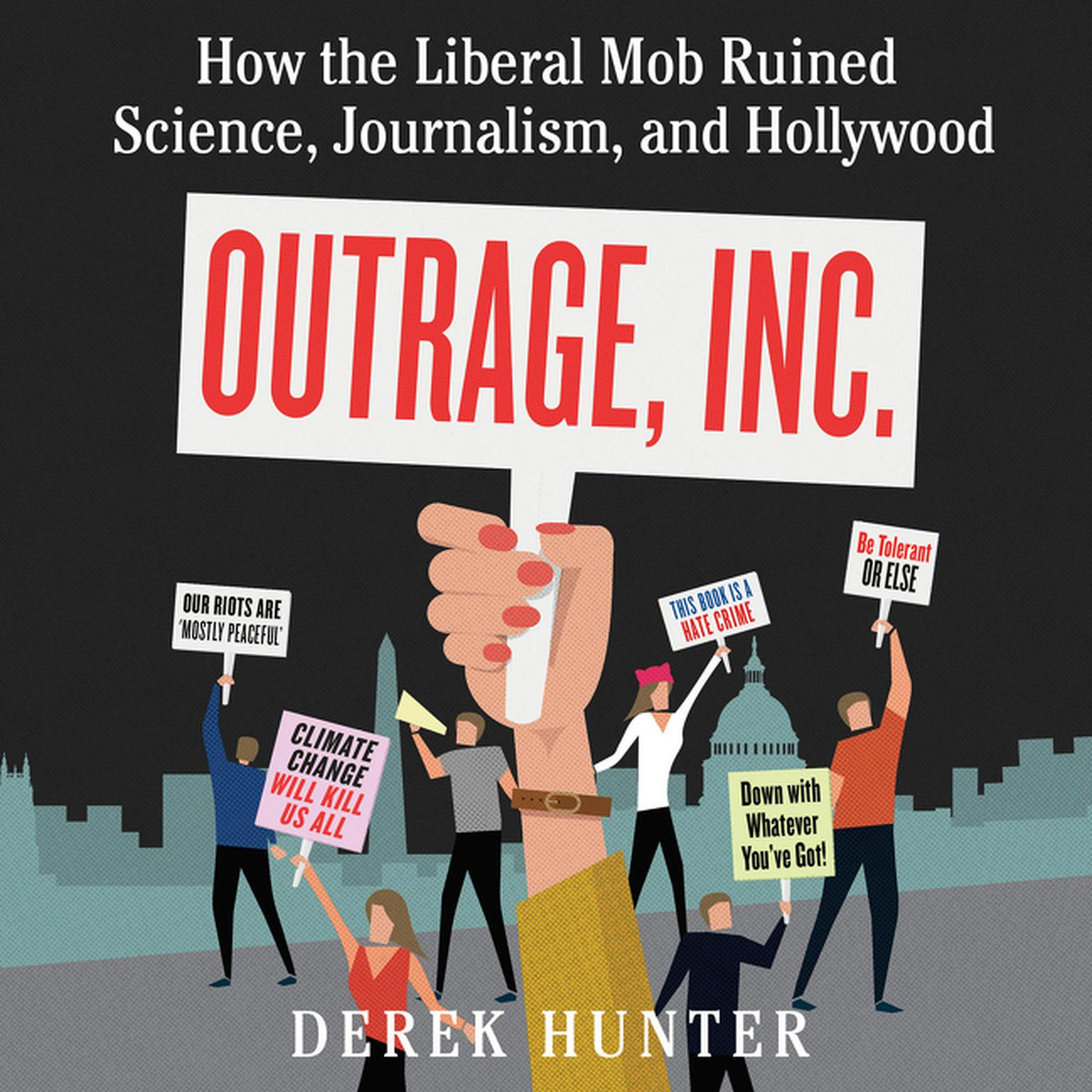 Printable Outrage, Inc.: How the Liberal Mob Ruined Science, Journalism, and Hollywood Audiobook Cover Art