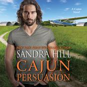 Cajun Persuasion: A Cajun Novel Audiobook, by Sandra Hill