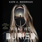 What We Buried Audiobook, by Kate A. Boorman