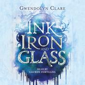 Ink, Iron, and Glass Audiobook, by Gwendolyn Clare