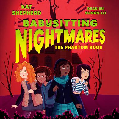 Babysitting Nightmares: The Phantom Hour Audiobook, by Kat Shepherd
