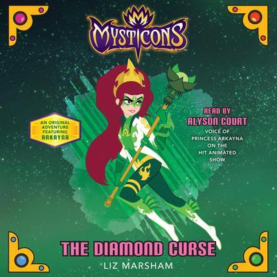 Mysticons: The Diamond Curse Audiobook, by Liz Marsham