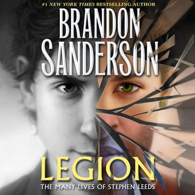 Legion: The Many Lives of Stephen Leeds: The Many Lives of Stephen Leeds Audiobook, by Brandon Sanderson