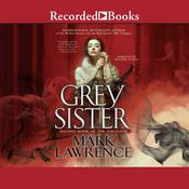 Grey Sister Audiobook, by Mark Lawrence