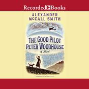 The Good Pilot Peter Woodhouse Audiobook, by Alexander McCall Smith|