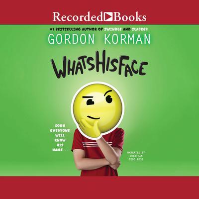 Whatshisface Audiobook, by Gordon Korman