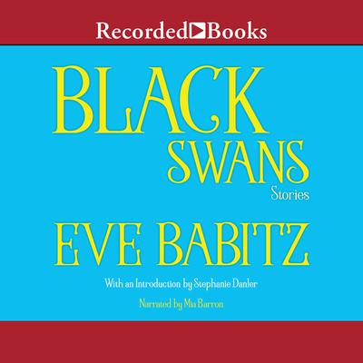 Black Swans Audiobook, by Eve Babitz