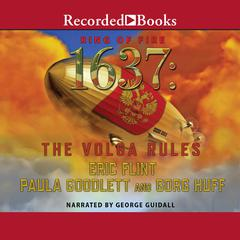 1637: The Volga Rules Audiobook, by Eric Flint, Paula Goodlett, Gorg Huff