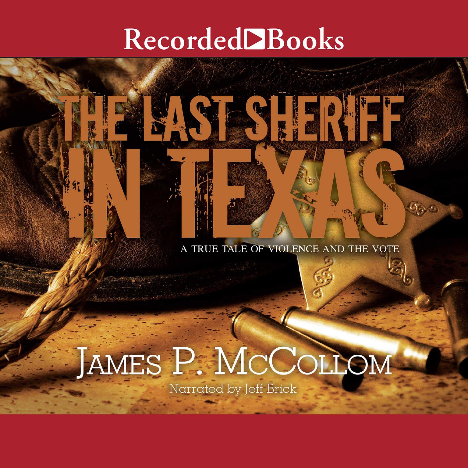 Printable The Last Sheriff in Texas: A True Tale of Violence and the Vote Audiobook Cover Art