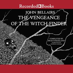 The Vengeance of the Witch-Finder Audiobook, by John Bellairs, Brad Strickland