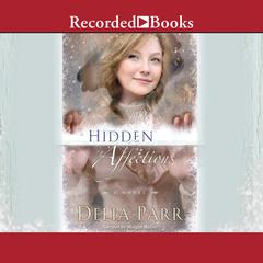 Hidden Affections Audiobook, by Delia Parr