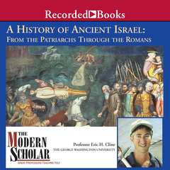 A History of Ancient Israel: From the Patriarchs Through the Romans Audiobook, by