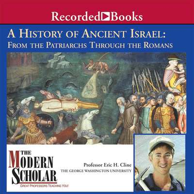 A History of Ancient Israel: From the Patriarchs Through the Romans Audiobook, by Eric Cline