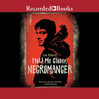 Hold Me Closer, Necromancer Audiobook, by Lish McBride