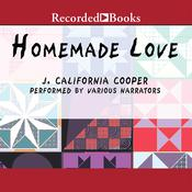 Homemade Love Audiobook, by J. California Cooper