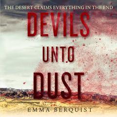 Devils Unto Dust Audiobook, by Emma Berquist