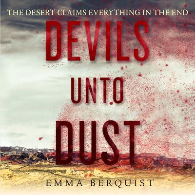 Devils Unto Dust Audiobook, by Emma Berquist