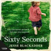 Sixty Seconds: A Novel of Hope Audiobook, by Jesse Blackadder