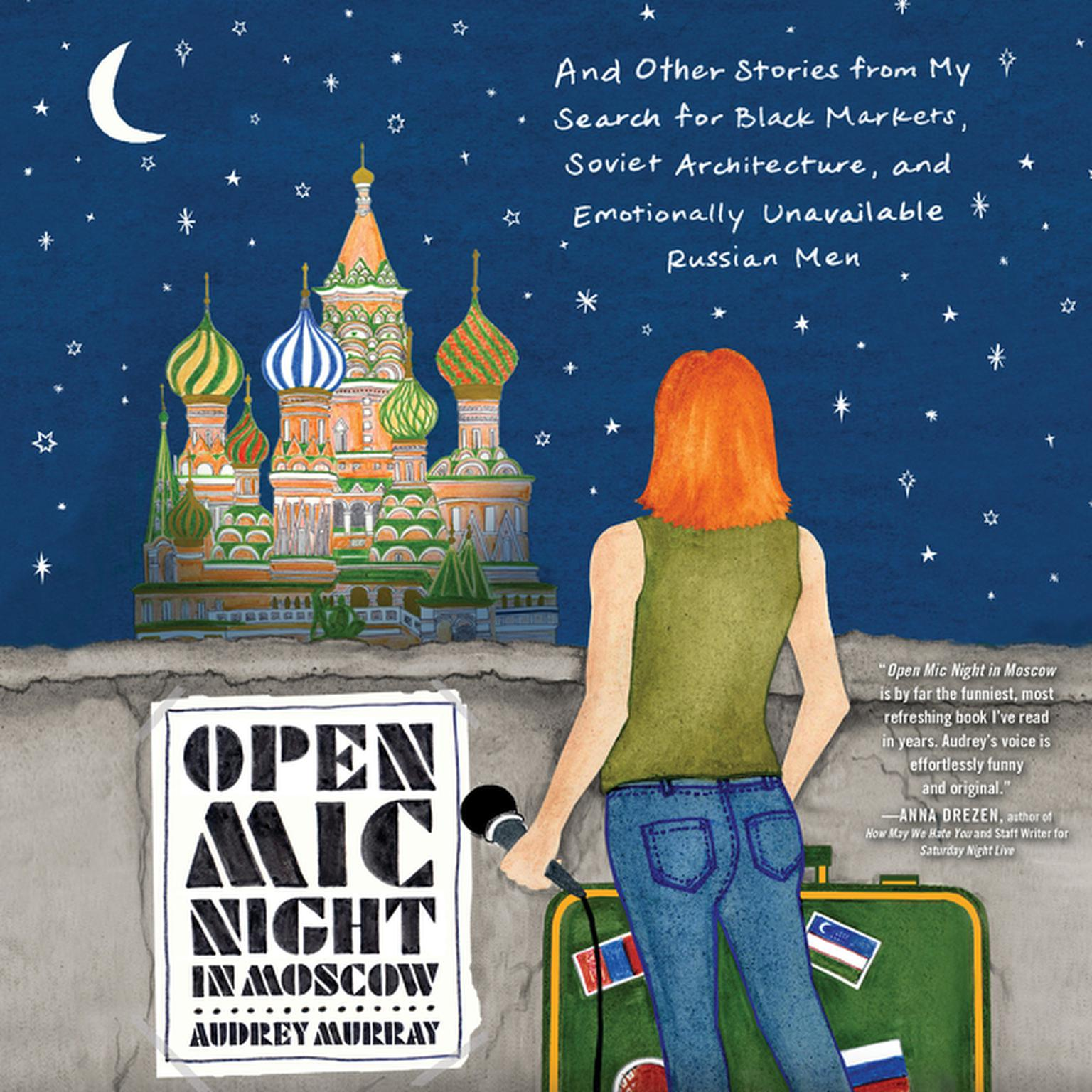 Printable Open Mic Night in Moscow: And Other Stories from My Search for Black Markets, Soviet Architecture, and Emotionally Unavailable Russian Men Audiobook Cover Art