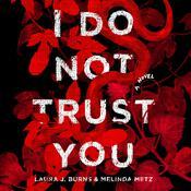 I Do Not Trust You: A Novel Audiobook, by Melinda Metz, Laura J. Burns