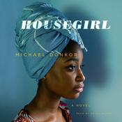 Housegirl: A Novel Audiobook, by Michael Donkor