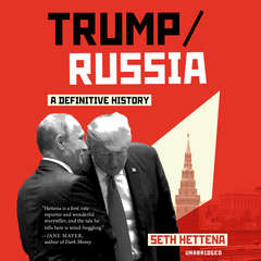 Trump/Russia: A Definitive History Audiobook, by Seth Hettena