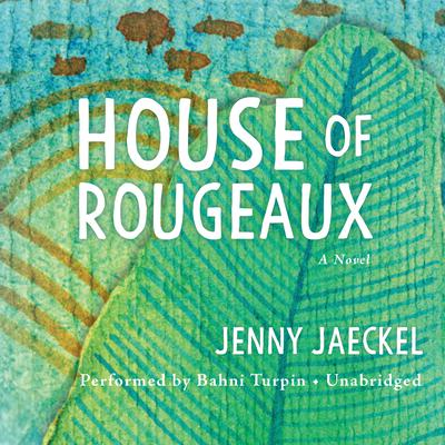 House of Rougeaux: A Novel Audiobook, by Jenny Jaeckel