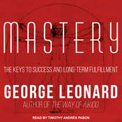 Mastery: The Keys to Success and Long-Term Fulfillment Audiobook, by Author Info Added Soon