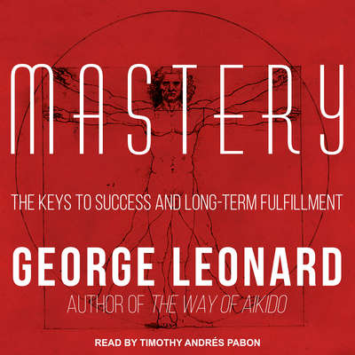 Mastery: The Keys to Success and Long-Term Fulfillment Audiobook, by