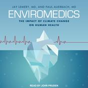 Enviromedics: The Impact of Climate Change on Human Health Audiobook, by Author Info Added Soon
