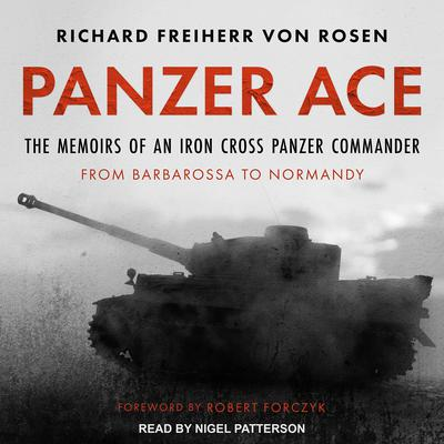 Panzer Ace: The Memoirs of an Iron Cross Panzer Commander from Barbarossa to Normandy Audiobook, by