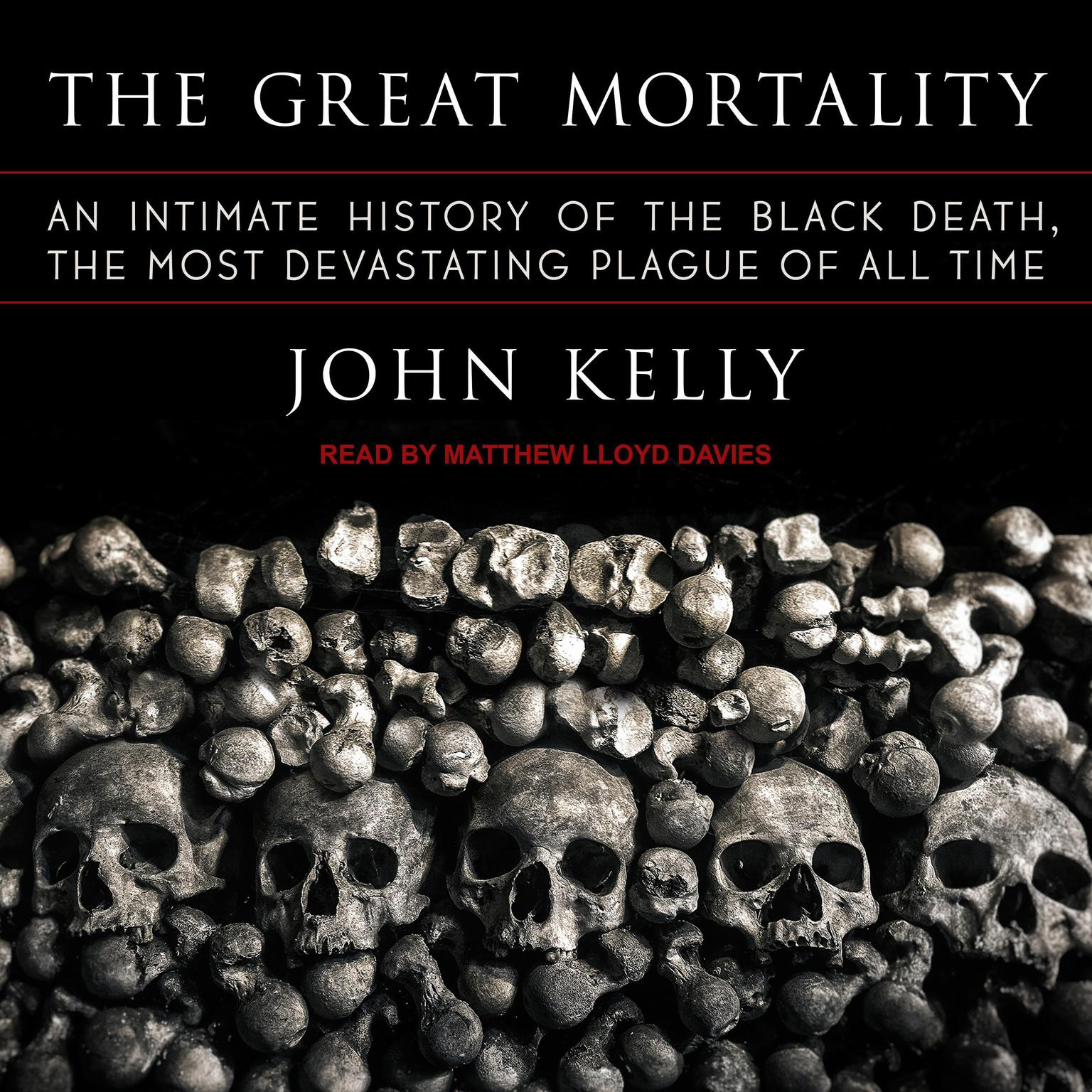 Printable The Great Mortality: An Intimate History of the Black Death, the Most Devastating Plague of All Time Audiobook Cover Art