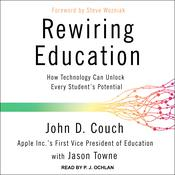Rewiring Education: How Technology Can Unlock Every Student's Potential Audiobook, by