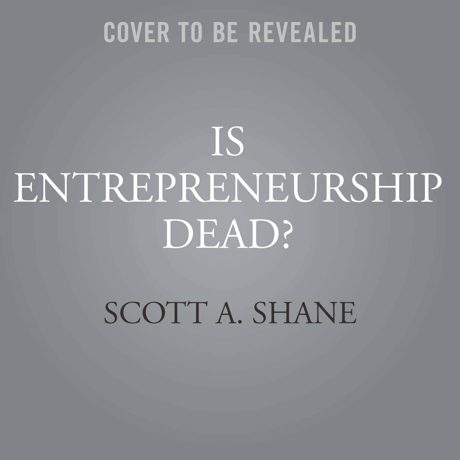 Is Entrepreneurship Dead?: The Truth About Startups in America Audiobook, by Scott A. Shane