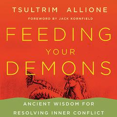 Feeding Your Demons: Ancient Wisdom for Resolving Inner Conflict Audiobook, by Tsultrim Allione