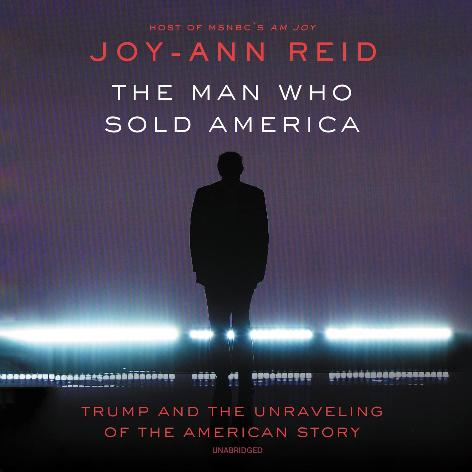 Printable The Man Who Sold America: Trump and the Unraveling of the American Story Audiobook Cover Art