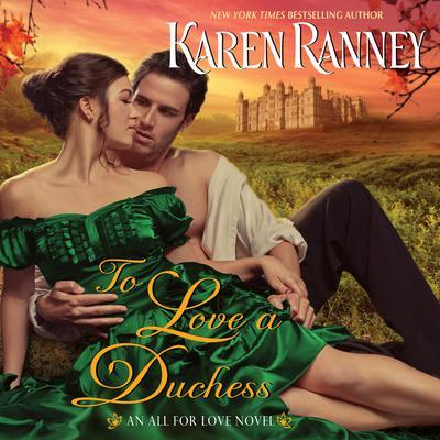 To Love a Duchess: An All for Love Novel Audiobook, by Karen Ranney