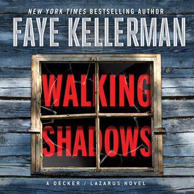 Walking Shadows: A Decker/Lazarus Novel Audiobook, by Faye Kellerman