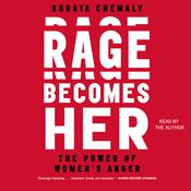 Rage Becomes Her: The Power of Womens Anger Audiobook, by Soraya Chemaly|