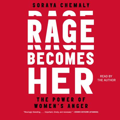 Rage Becomes Her: The Power of Womens Anger Audiobook, by Soraya Chemaly