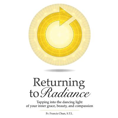 Returning to Radiance Audiobook, by Francis Herbert Chun