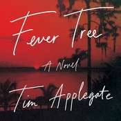 Fever Tree: A Novel Audiobook, by Tim Applegate