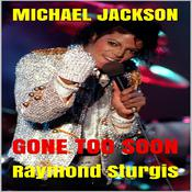 Michael Jackson: Gone Too Soon: A Respected Life in Words Audiobook, by Raymond Sturgis