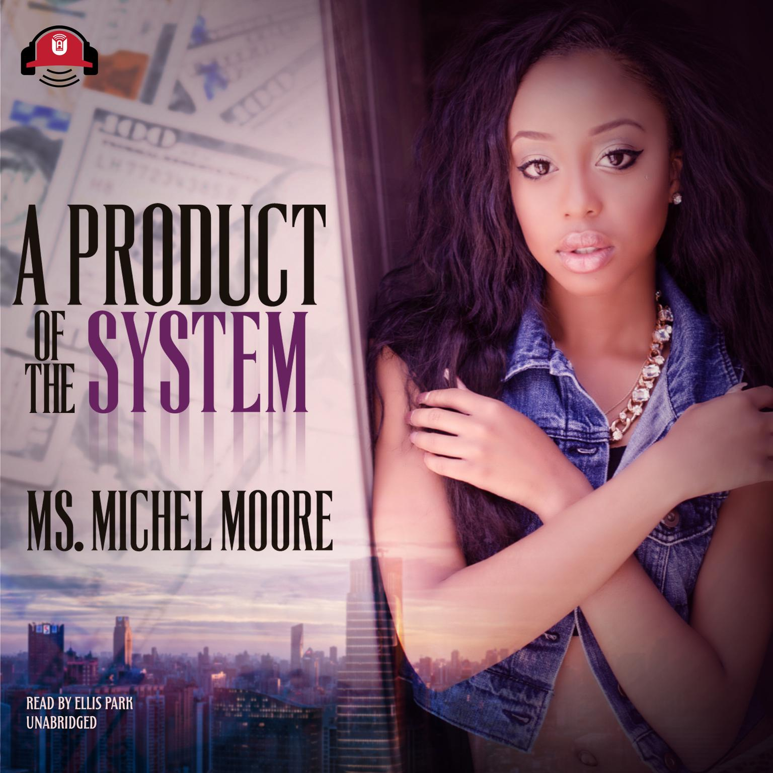 A Product of the System Audiobook, by Michel Moore